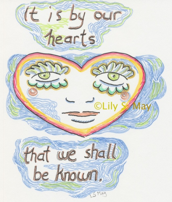 Felt marker drawing--It is by our hearts that we shall be known--©Lily S. May.